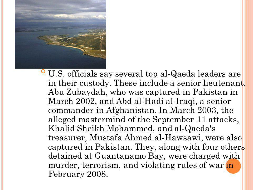 U. S. officials say several top al-Qaeda leaders are in their custody