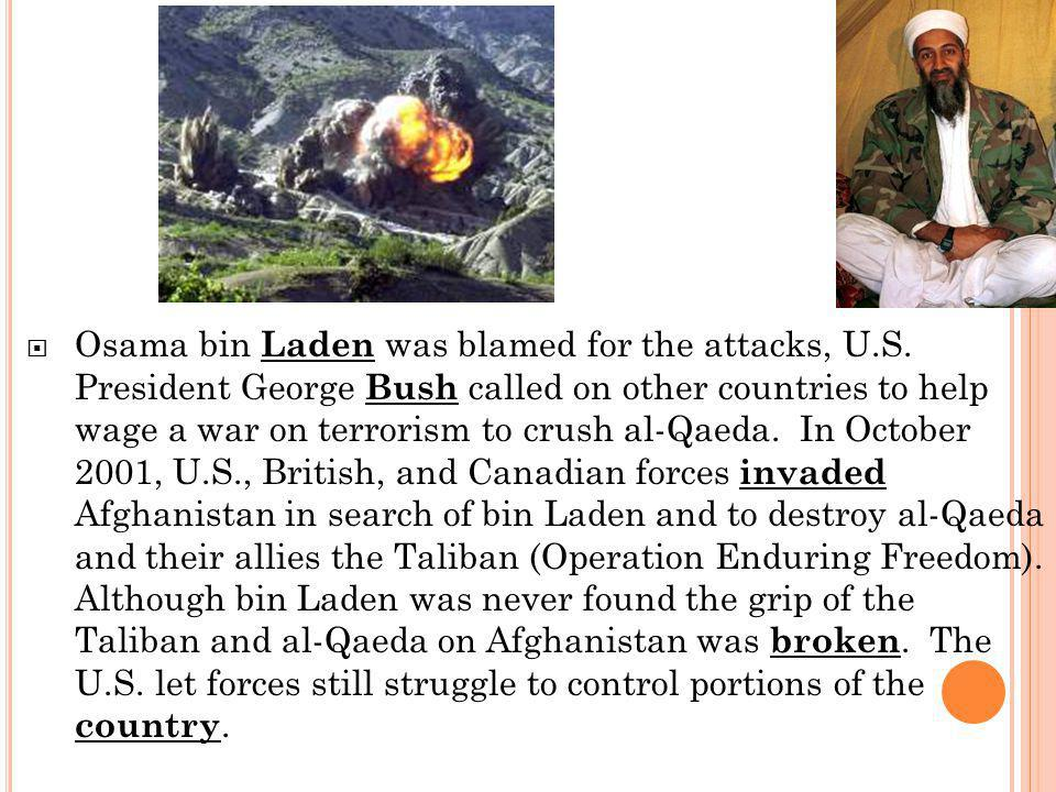 Osama bin Laden was blamed for the attacks, U. S