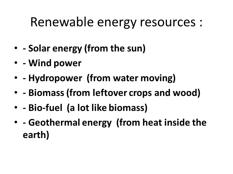 Renewable energy resources :