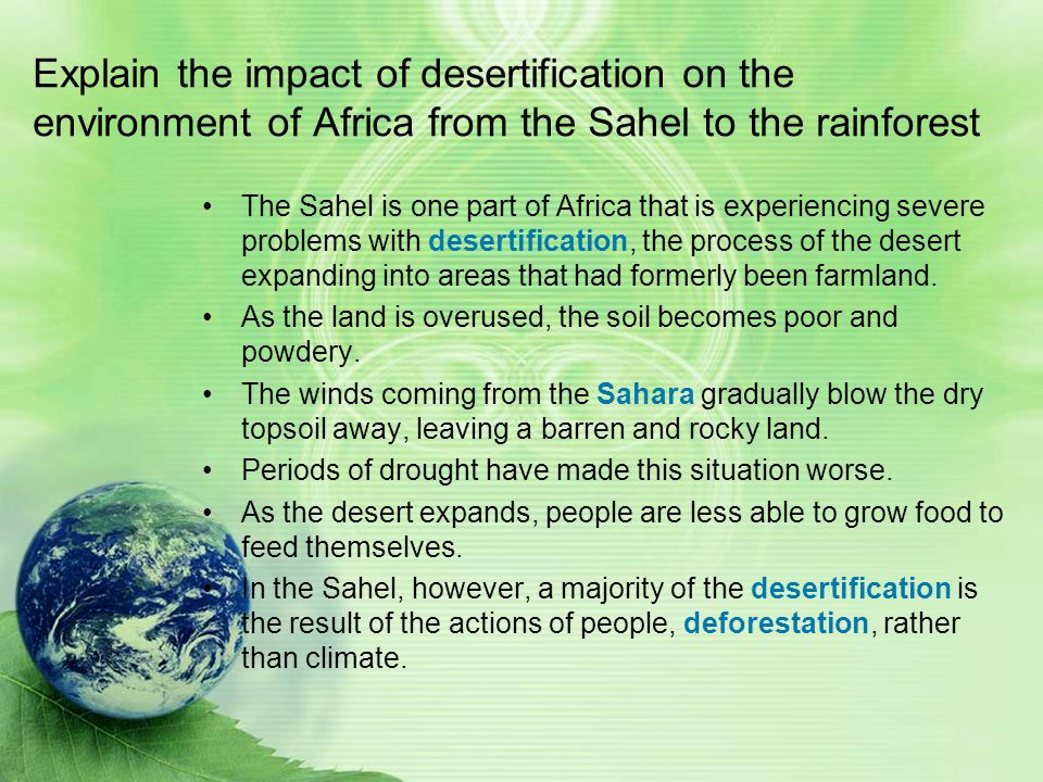 Explain the impact of desertification on the environment of Africa from the Sahel to the rainforest