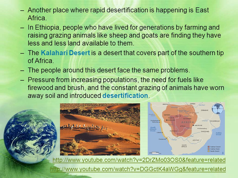 Another place where rapid desertification is happening is East Africa.