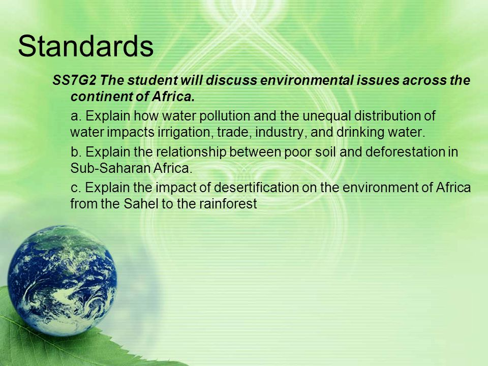 Standards SS7G2 The student will discuss environmental issues across the continent of Africa.