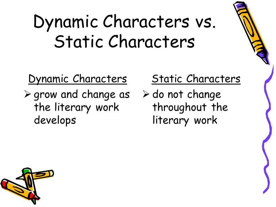 Dynamic Characters vs. Static Characters