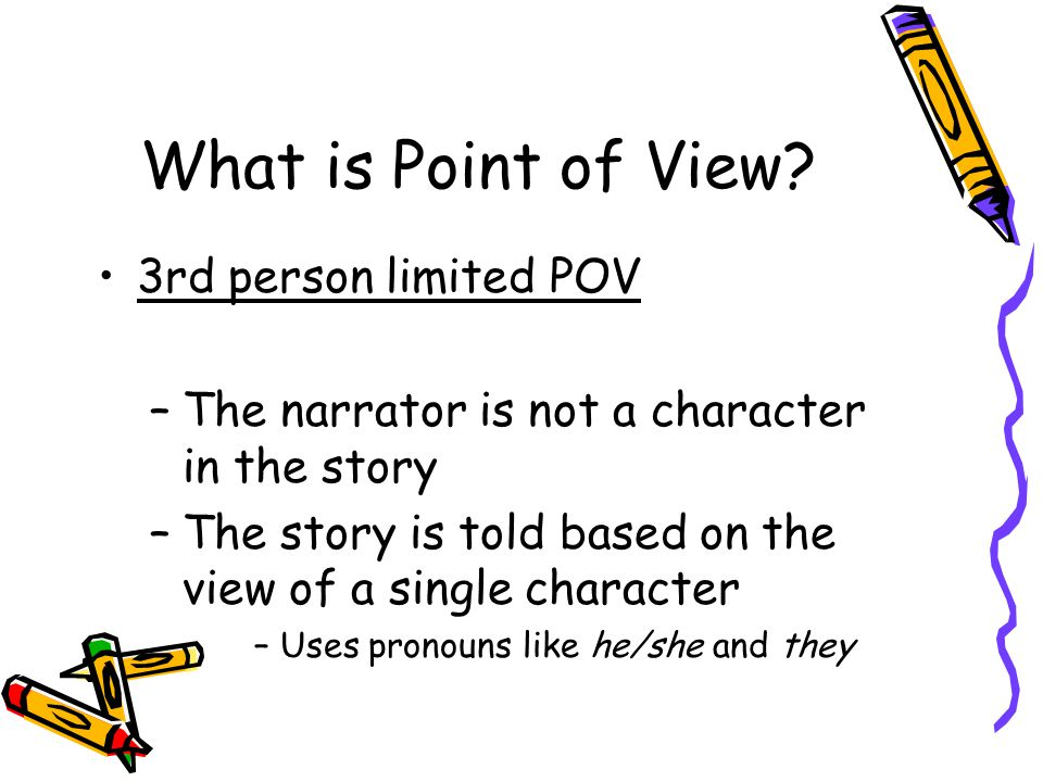 What is Point of View 3rd person limited POV
