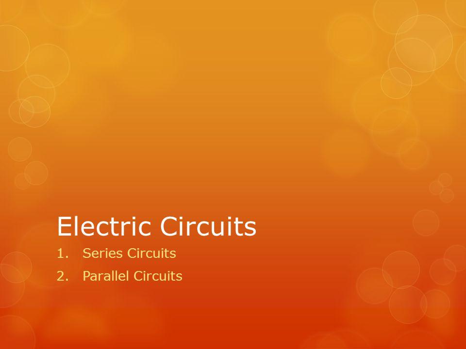 Series Circuits Parallel Circuits
