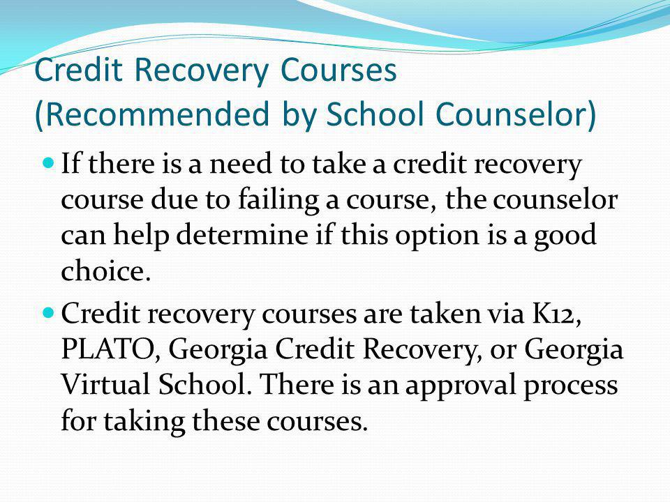 Credit Recovery Courses (Recommended by School Counselor)
