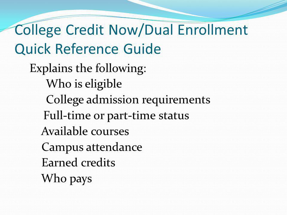 College Credit Now/Dual Enrollment Quick Reference Guide