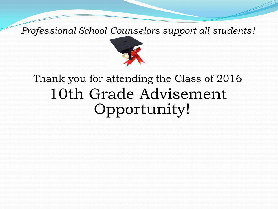 10th Grade Advisement Opportunity!