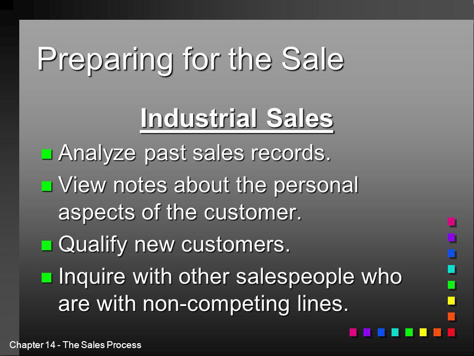 Preparing for the Sale Industrial Sales Analyze past sales records.