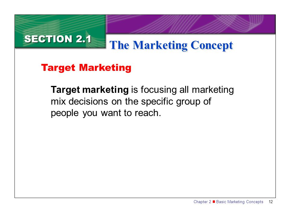 The Marketing Concept SECTION 2.1 Target Marketing