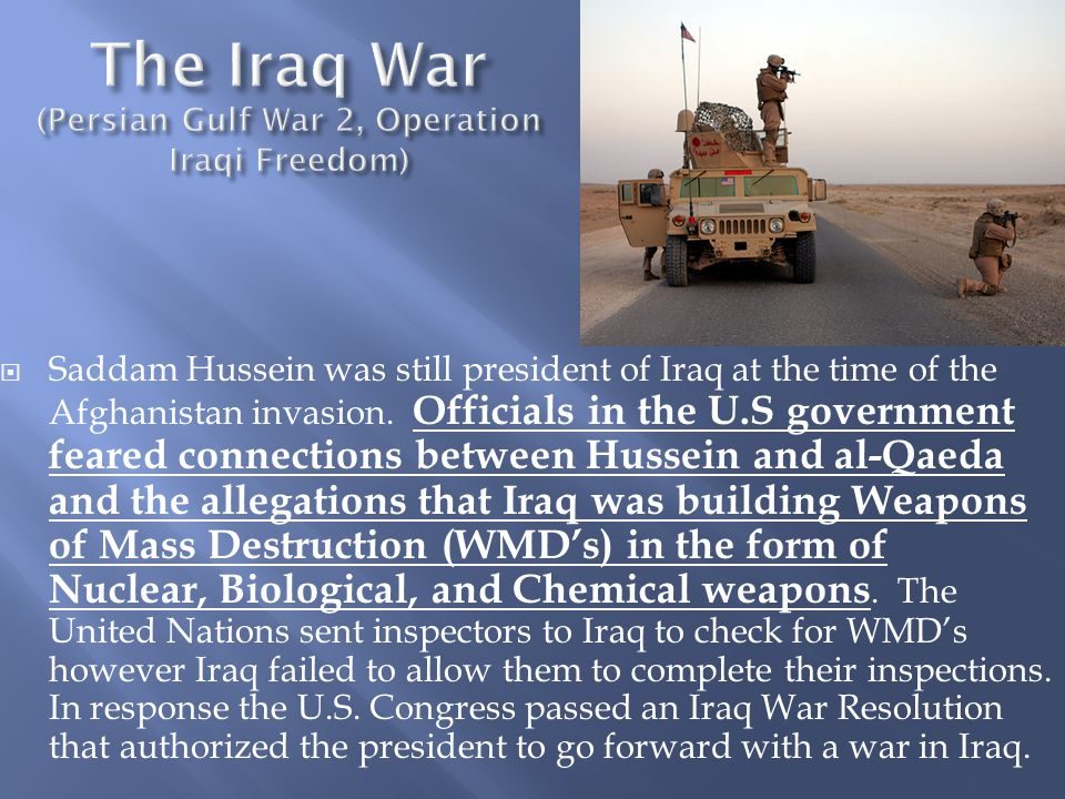 The Iraq War (Persian Gulf War 2, Operation Iraqi Freedom)