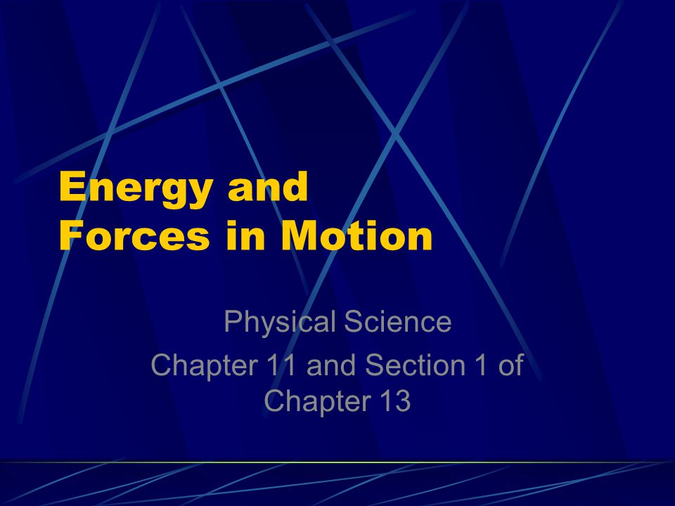 Energy and Forces in Motion