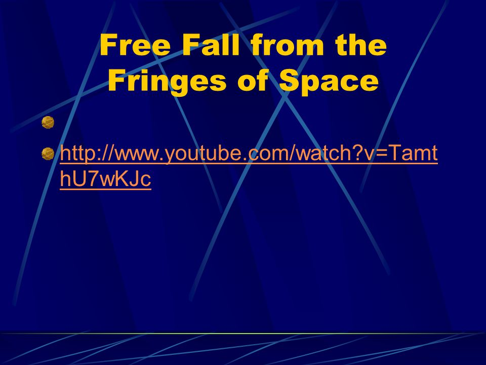 Free Fall from the Fringes of Space