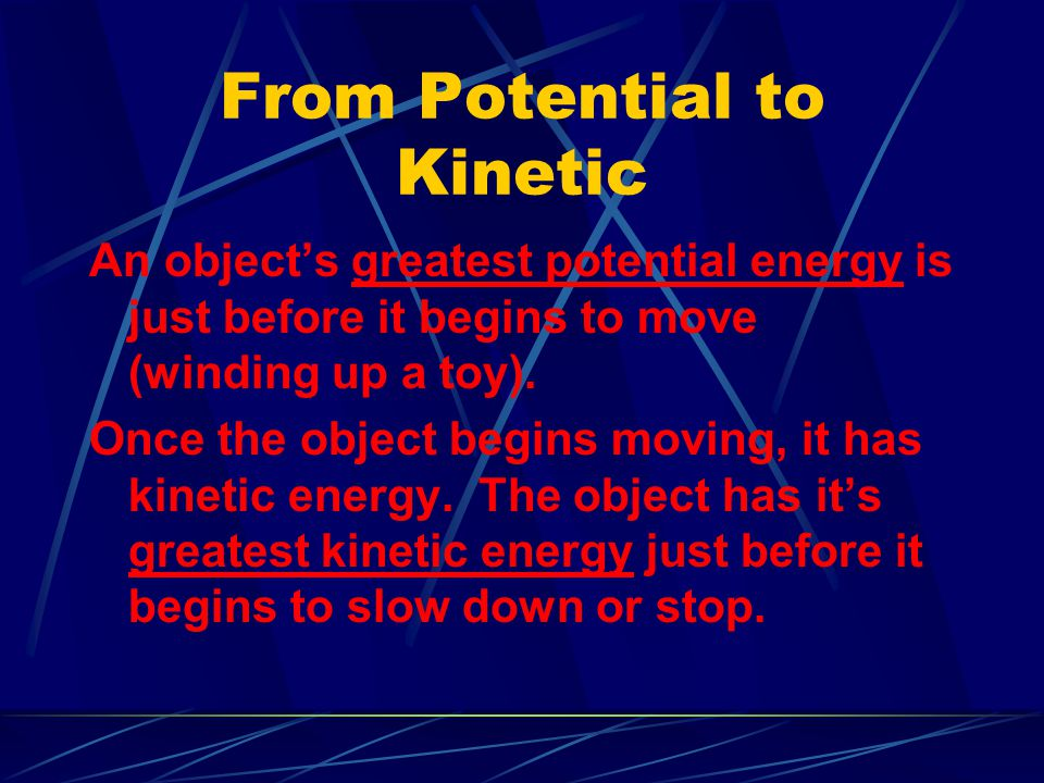 From Potential to Kinetic