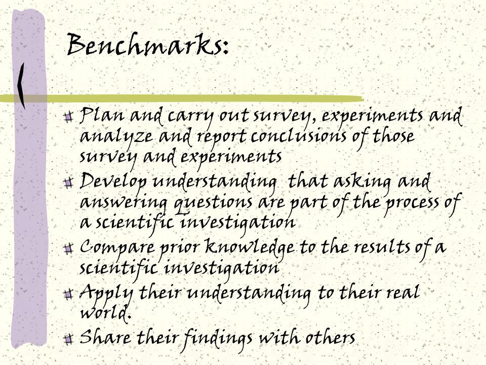 Benchmarks: Plan and carry out survey, experiments and analyze and report conclusions of those survey and experiments.