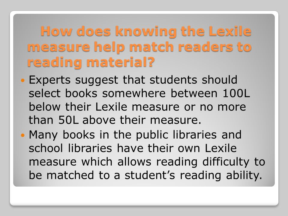 How does knowing the Lexile measure help match readers to reading material