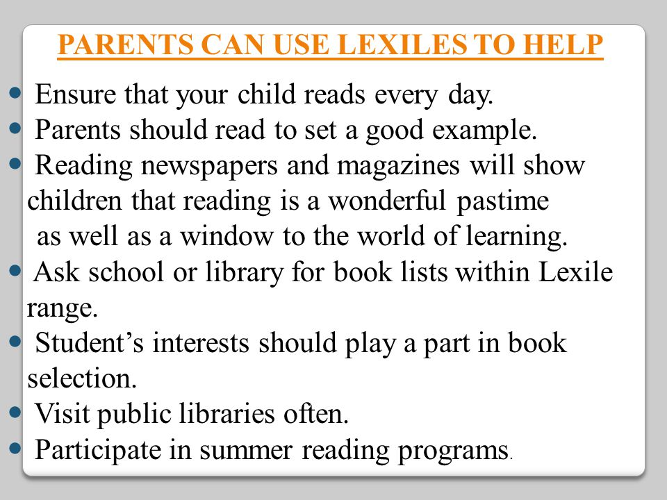 Ensure that your child reads every day.