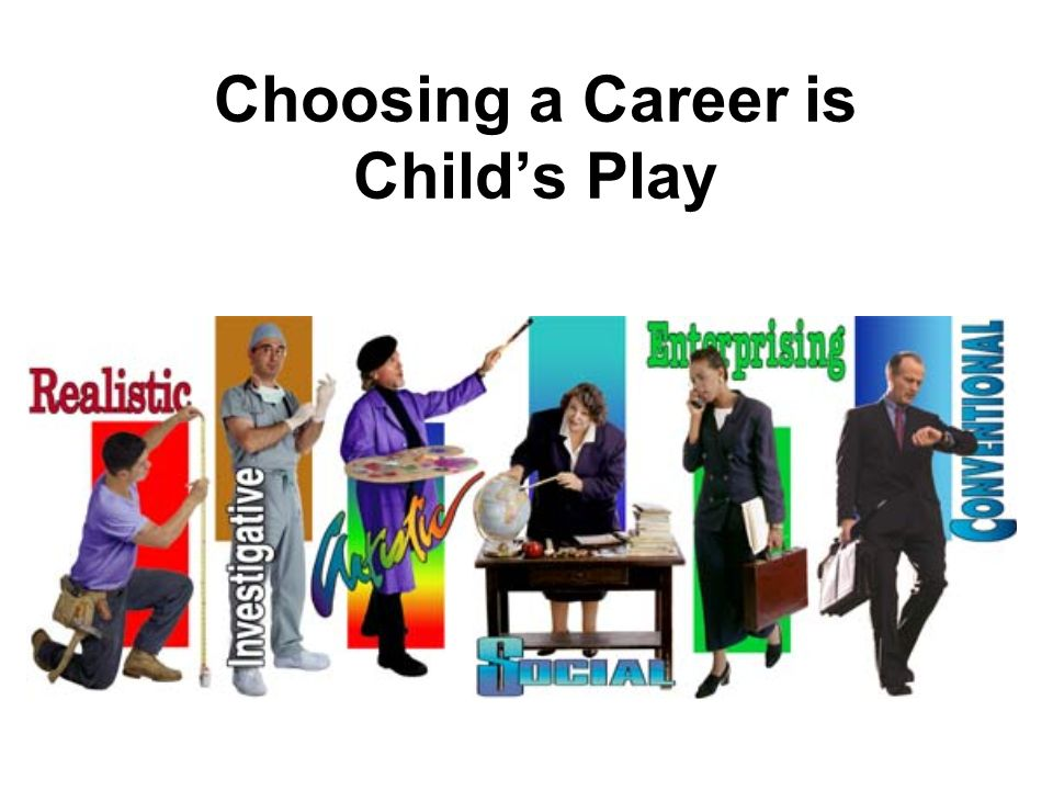 Choosing a Career is Child's Play