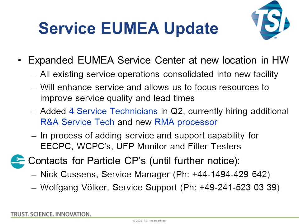Service EUMEA Update Expanded EUMEA Service Center at new location in HW. All existing service operations consolidated into new facility.