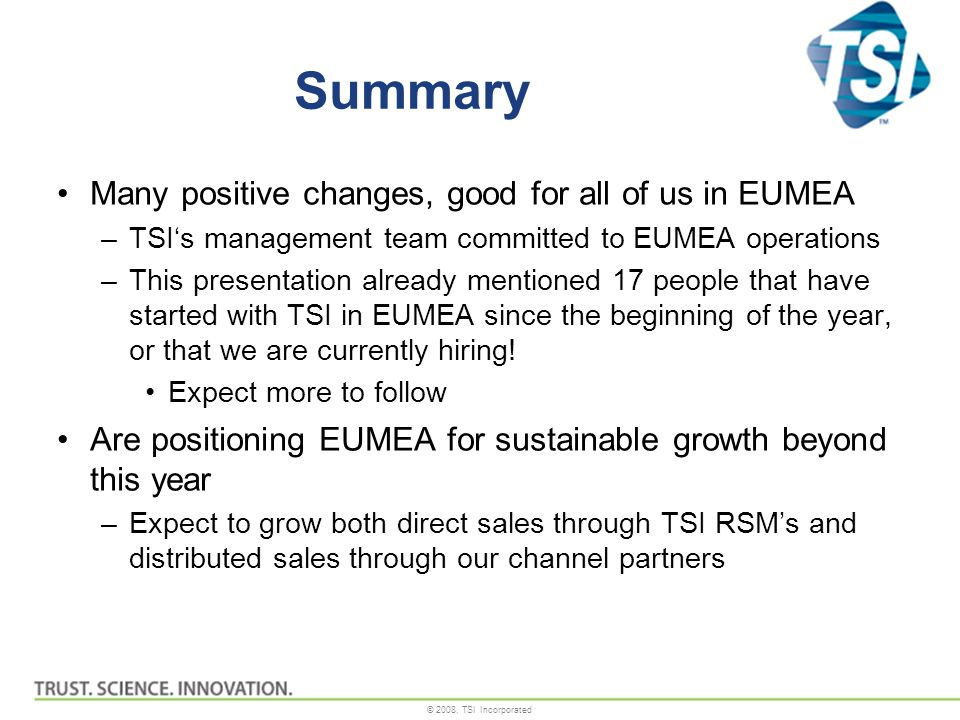 Summary Many positive changes, good for all of us in EUMEA