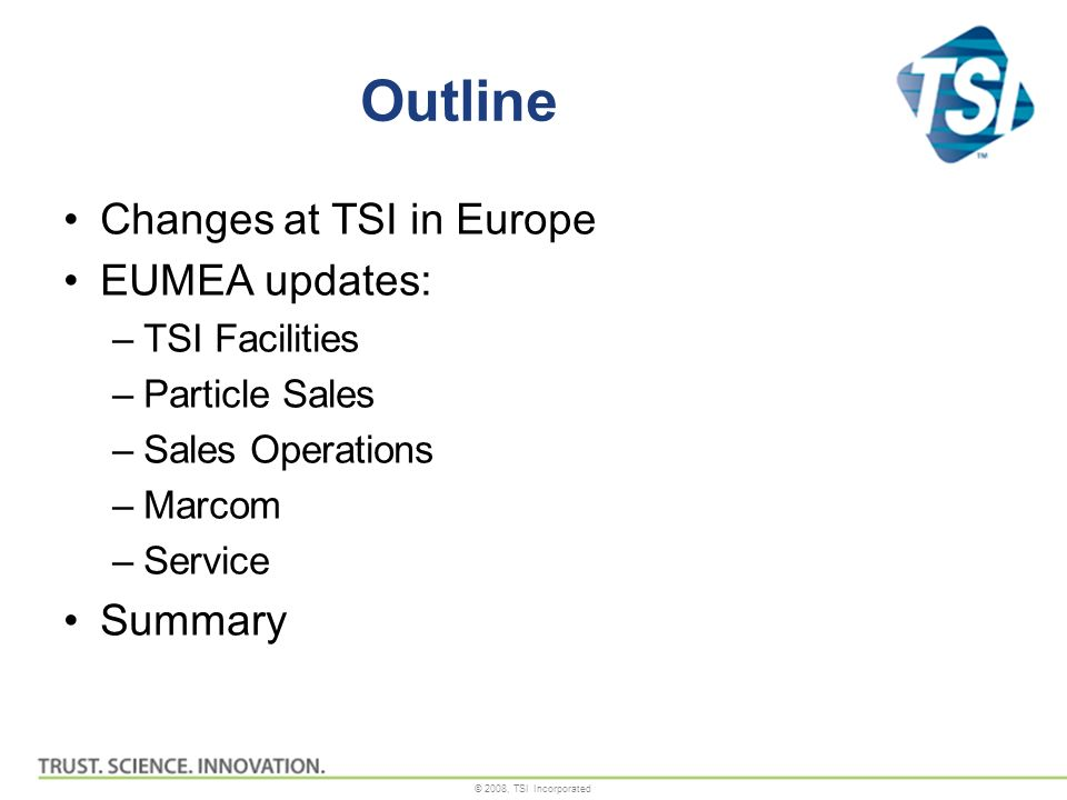 Outline Changes at TSI in Europe EUMEA updates: Summary TSI Facilities