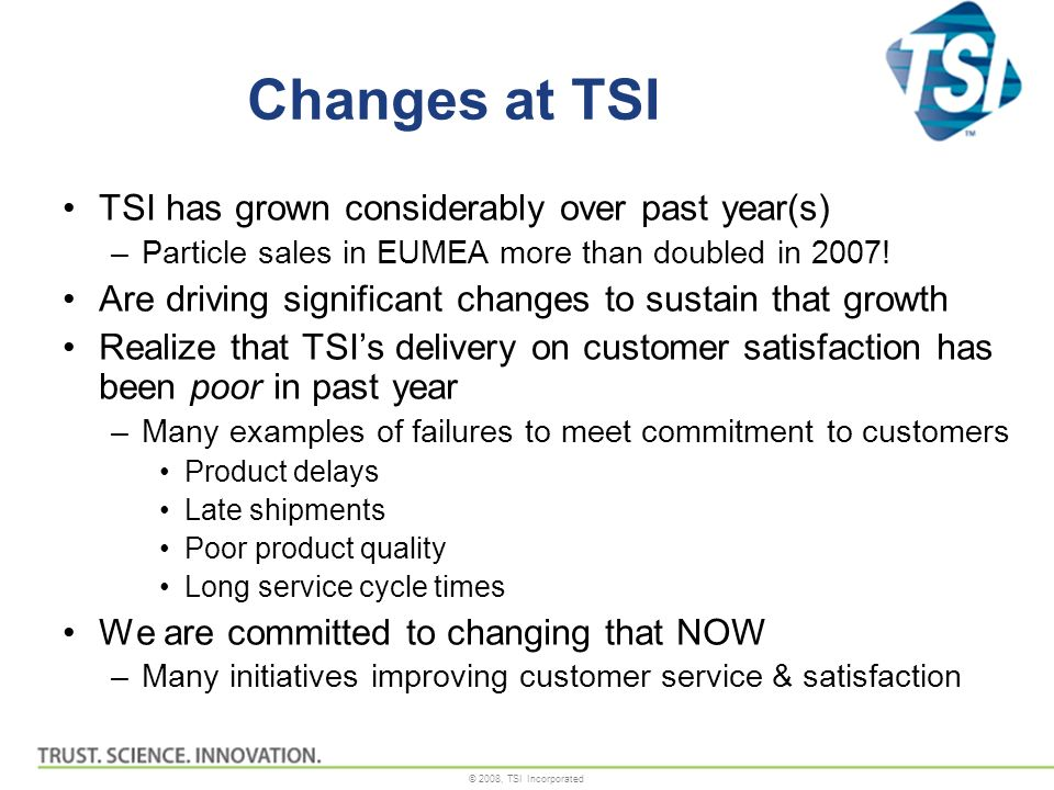 Changes at TSI TSI has grown considerably over past year(s)