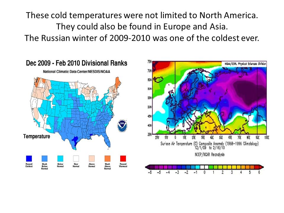 These cold temperatures were not limited to North America