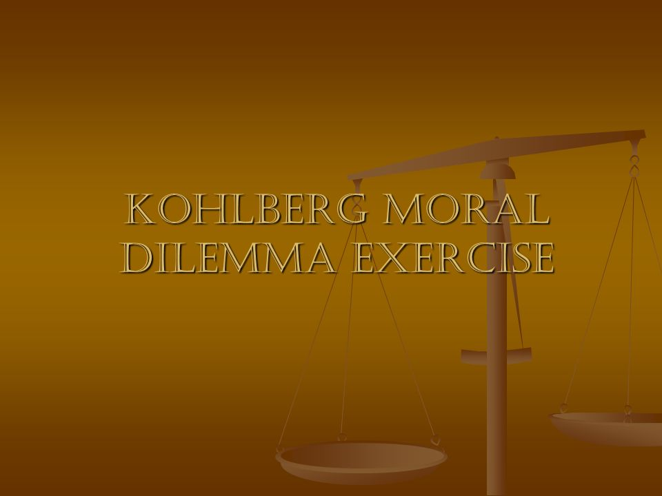 Kohlberg moral dilemma exercise