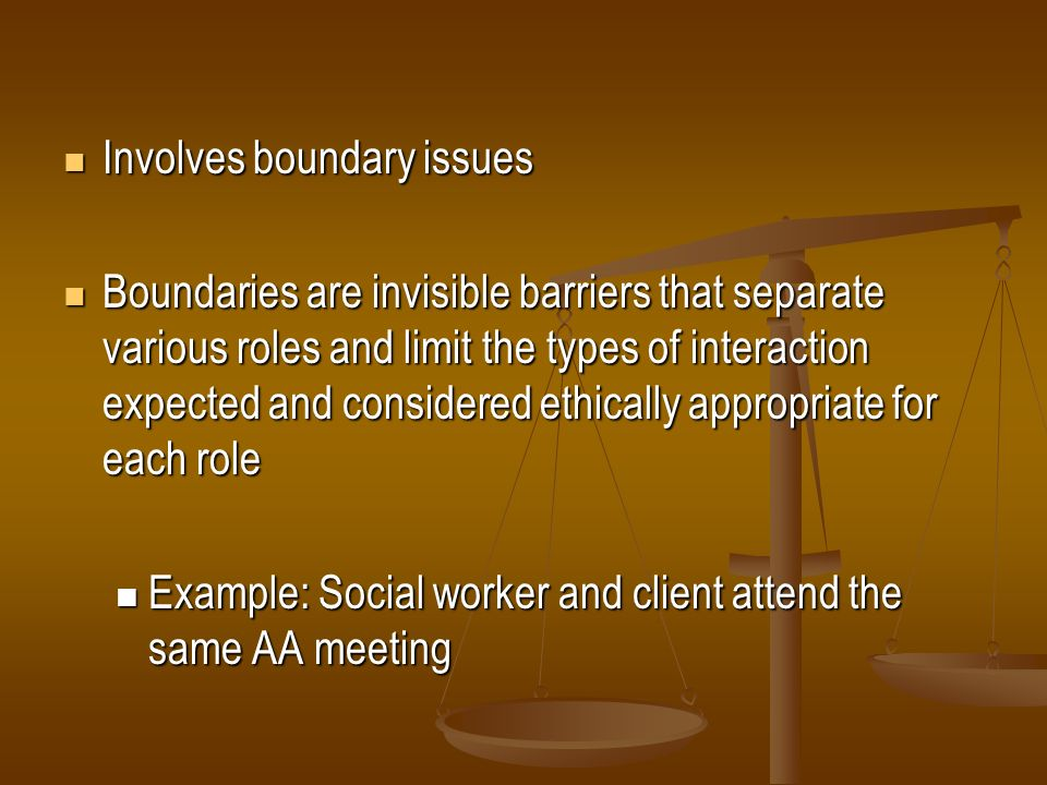 Involves boundary issues