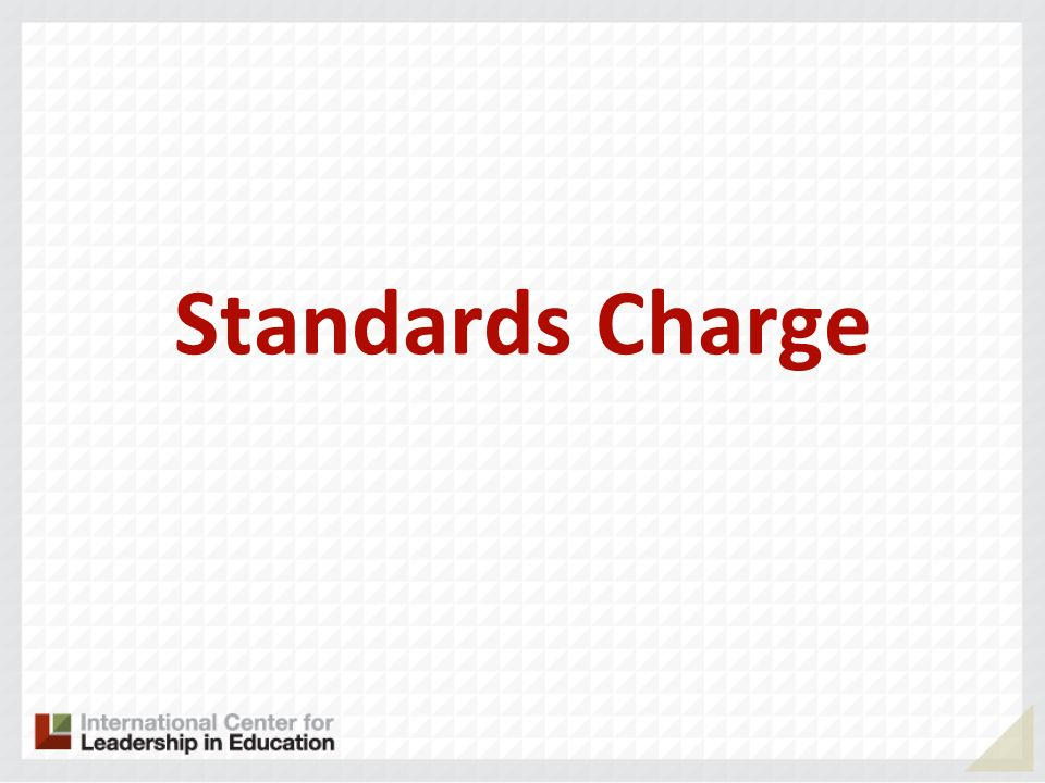 Standards Charge Create the next generation of K-12 standards