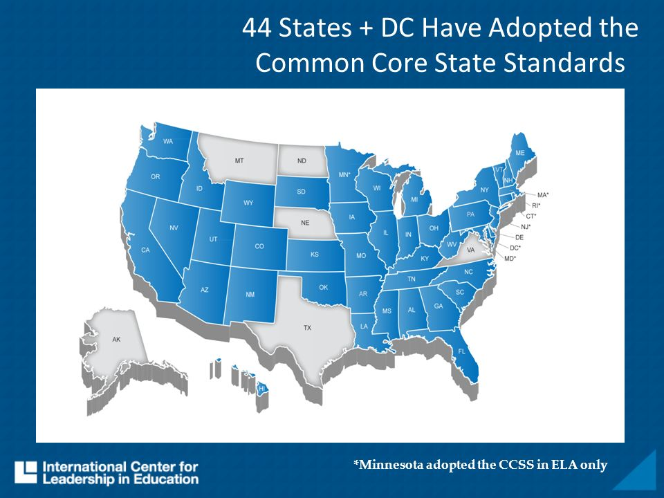 44 States + DC Have Adopted the Common Core State Standards