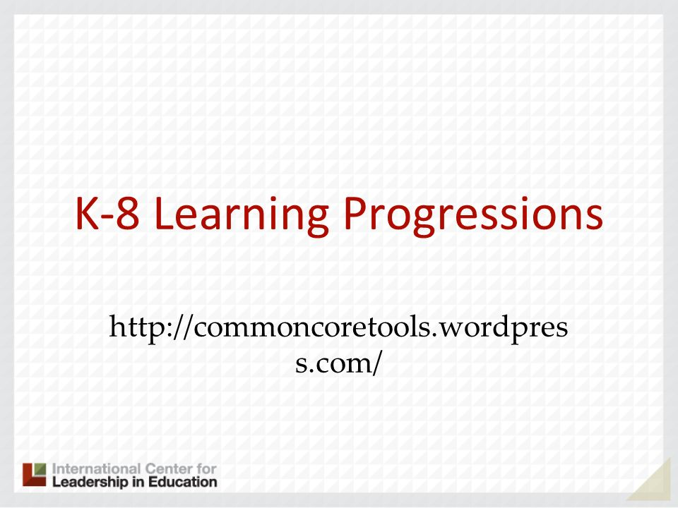 K-8 Learning Progressions