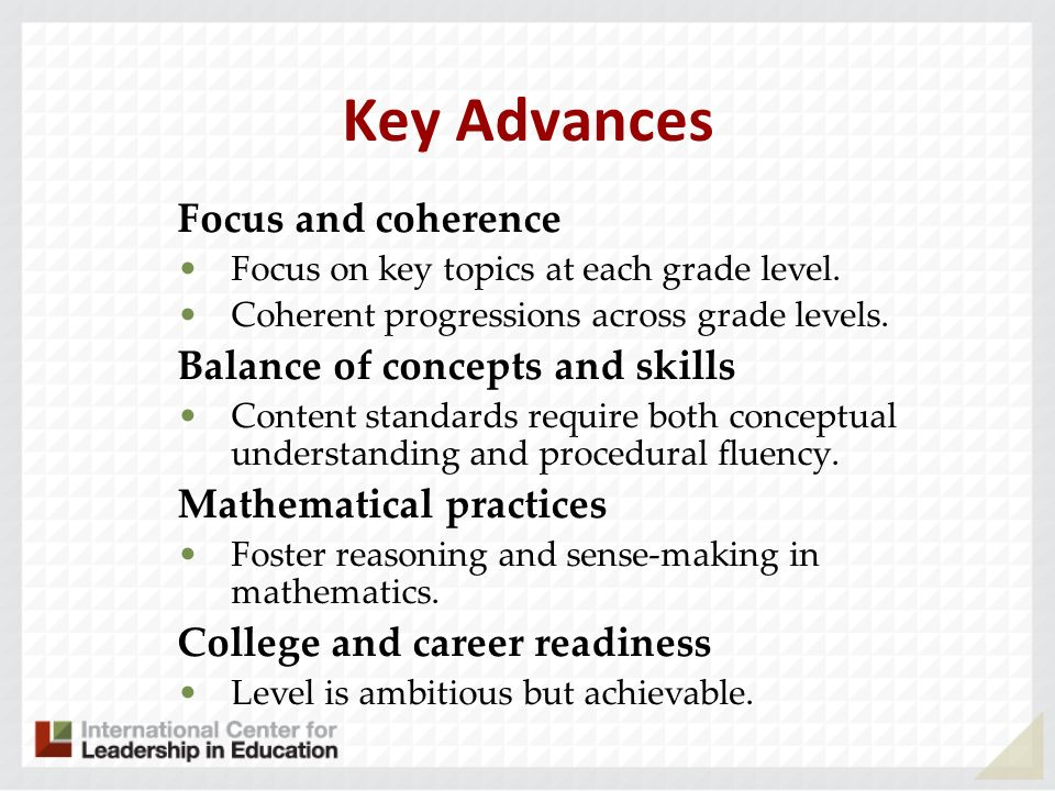 Key Advances Focus and coherence Balance of concepts and skills