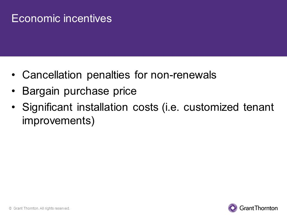 Economic incentives Cancellation penalties for non-renewals. Bargain purchase price.