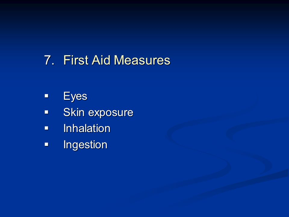 First Aid Measures Eyes Skin exposure Inhalation Ingestion