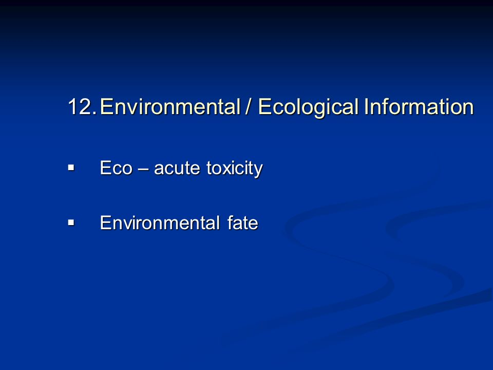 Environmental / Ecological Information