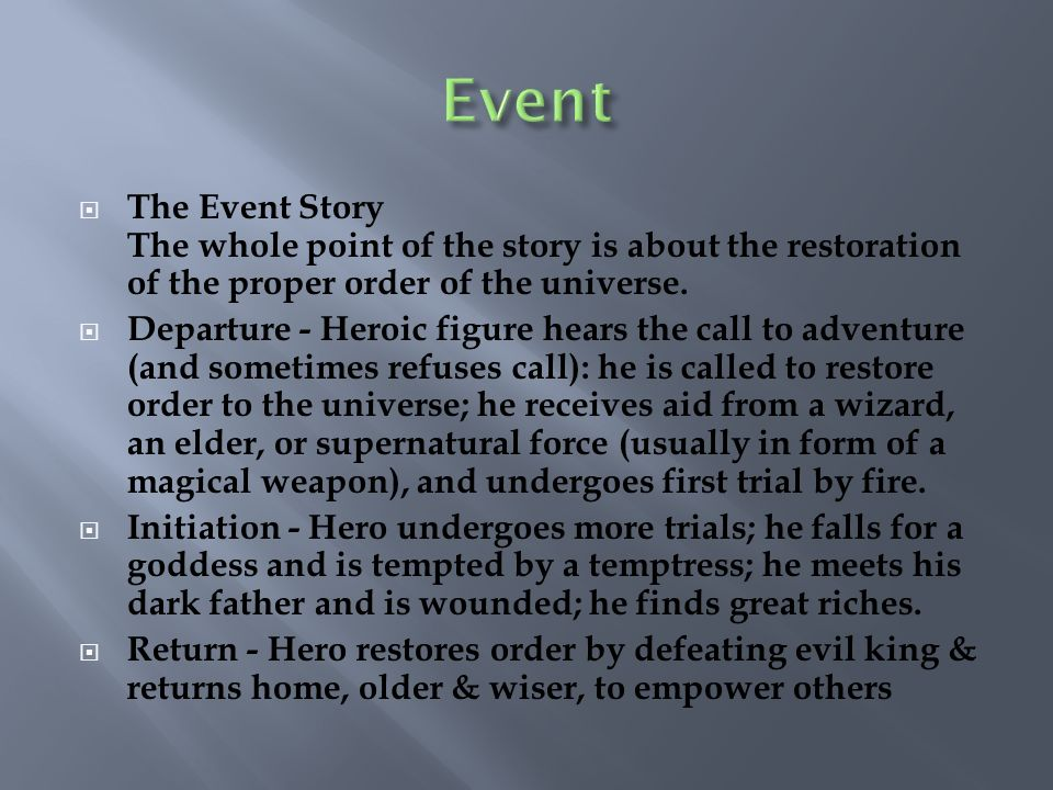 Event The Event Story The whole point of the story is about the restoration of the proper order of the universe.