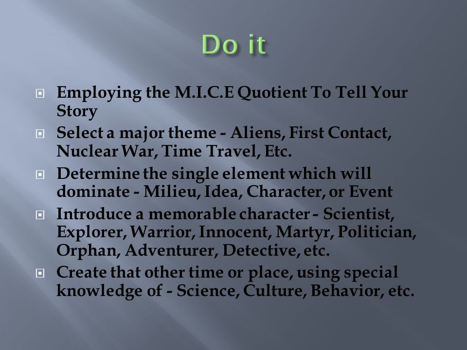 Do it Employing the M.I.C.E Quotient To Tell Your Story