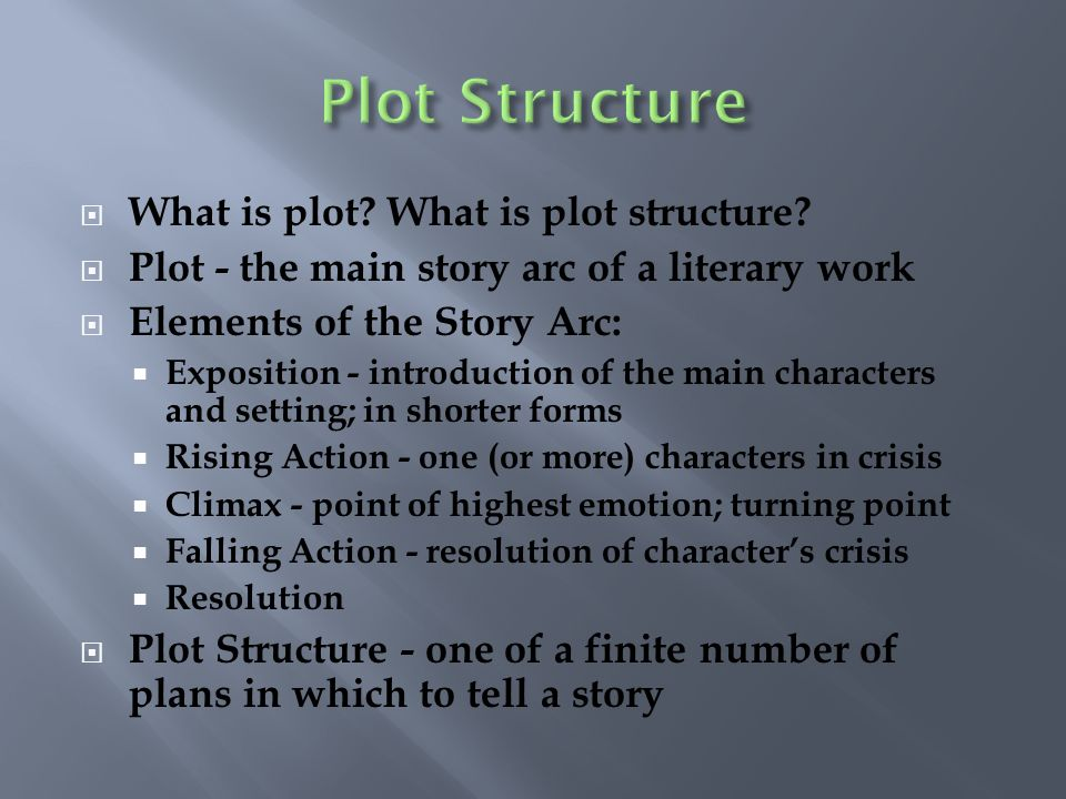 Plot Structure What is plot What is plot structure