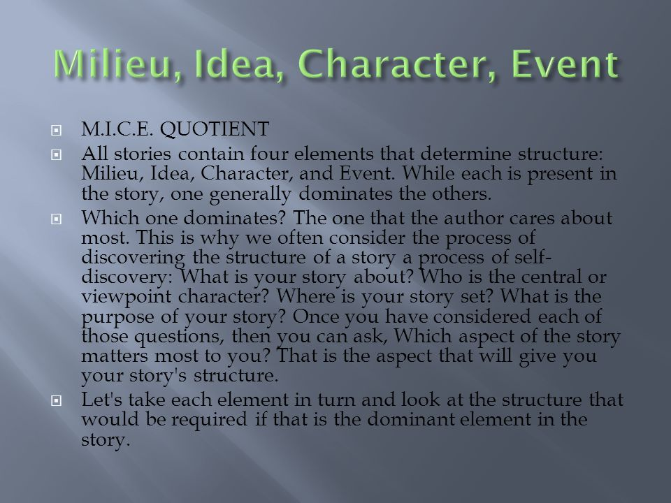 Milieu, Idea, Character, Event