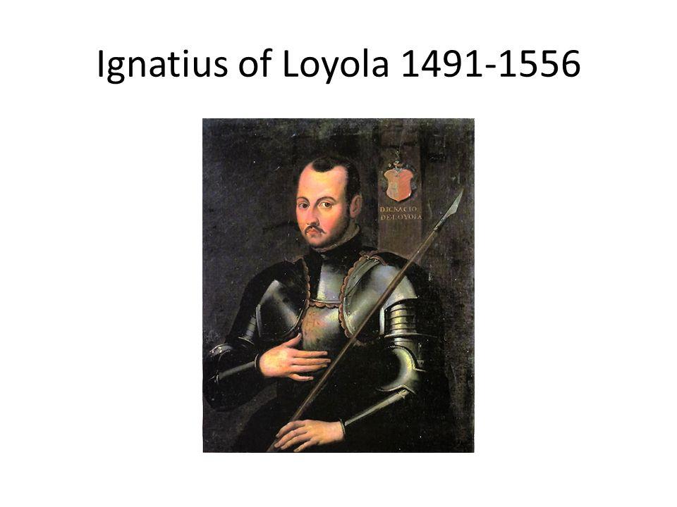 Ignatius of Loyola 1491-1556