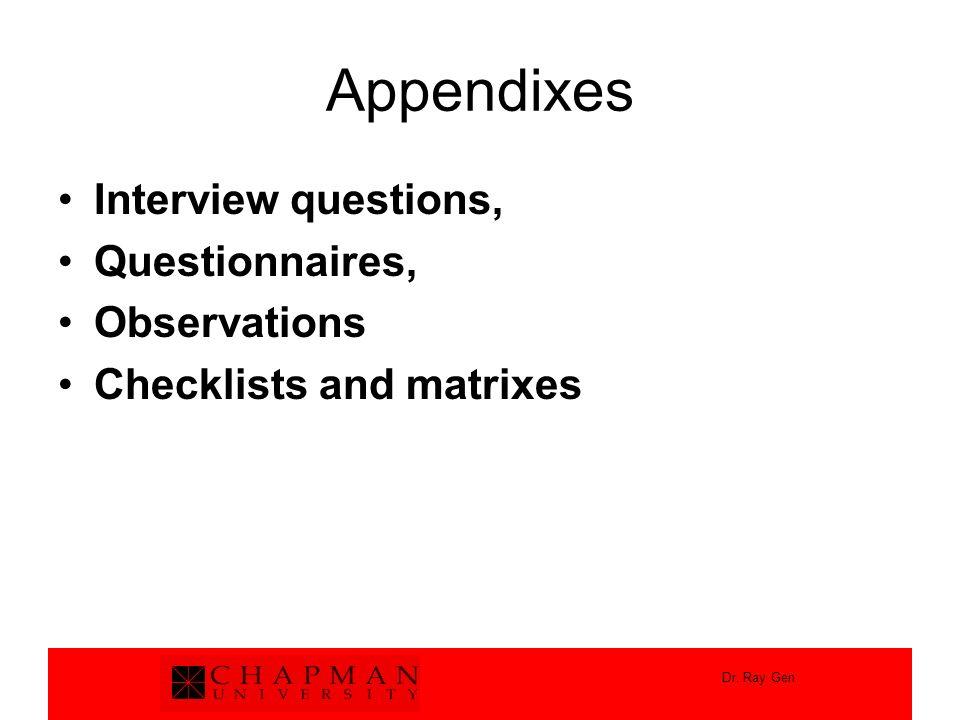 Appendixes Interview questions, Questionnaires, Observations