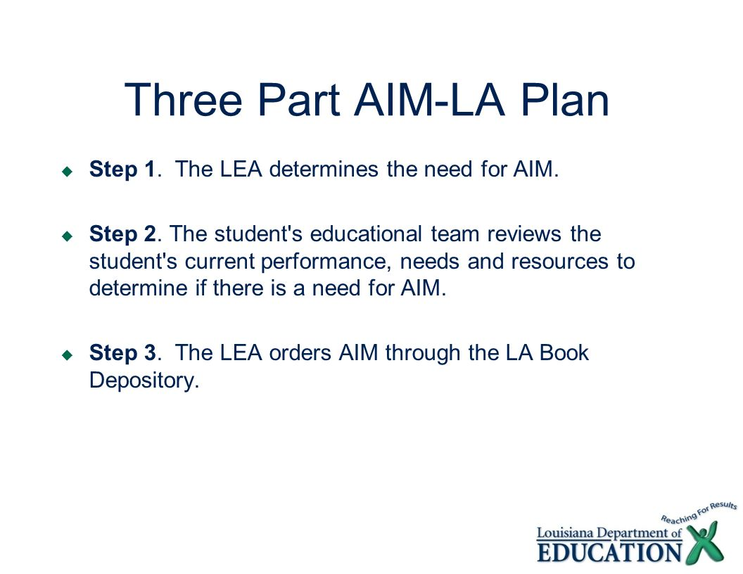 Three Part AIM-LA Plan Step 1. The LEA determines the need for AIM.
