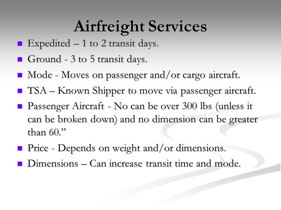 Airfreight Services Expedited – 1 to 2 transit days.