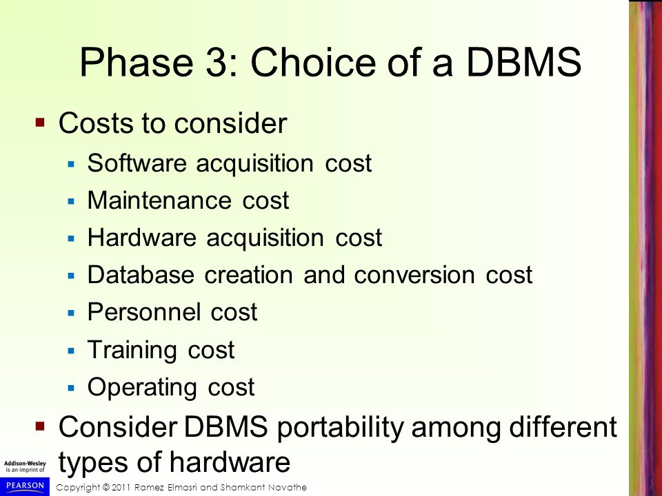 Phase 3: Choice of a DBMS Costs to consider