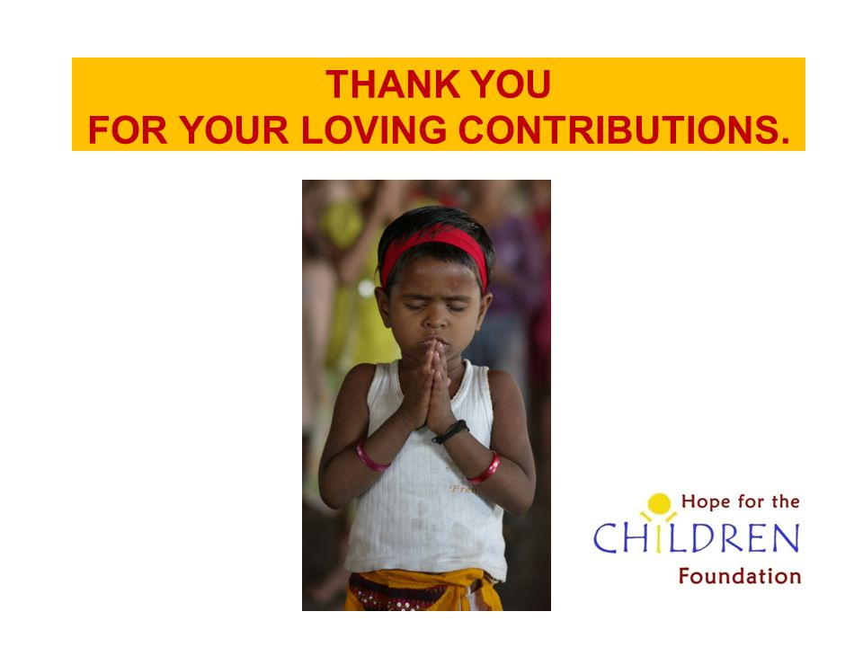 THANK YOU FOR YOUR LOVING CONTRIBUTIONS.