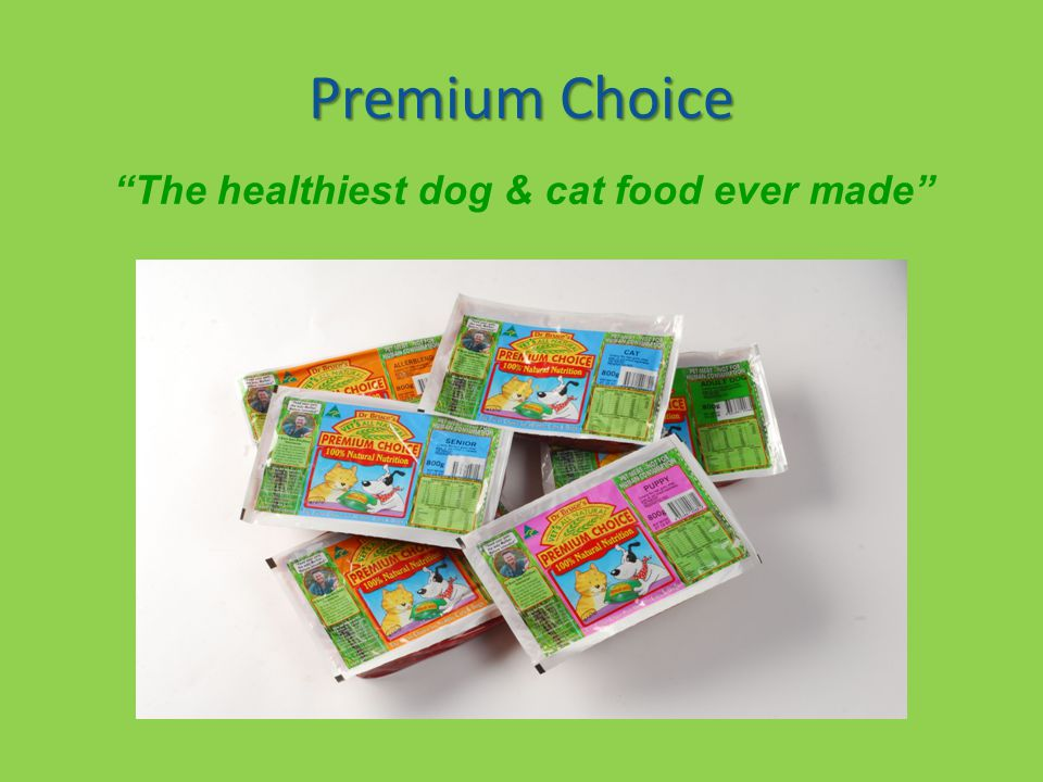 Premium Choice The healthiest dog & cat food ever made