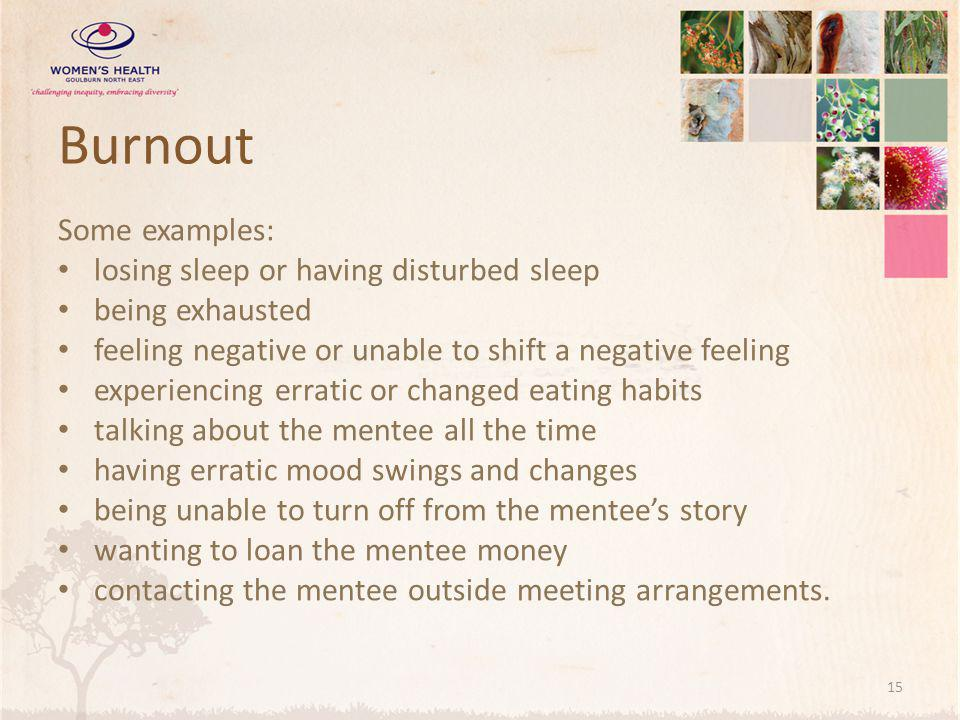 Burnout Some examples: losing sleep or having disturbed sleep