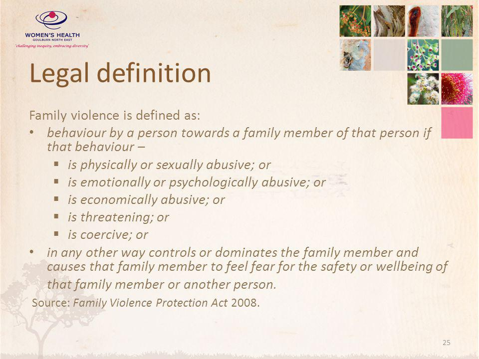 Legal definition Family violence is defined as: