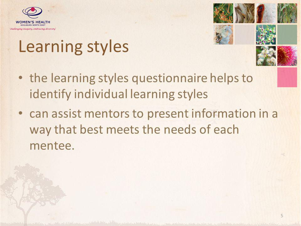 Learning styles the learning styles questionnaire helps to identify individual learning styles.